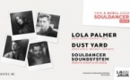 Souldancer invite : Lola Palmer, Dust Yard & More
