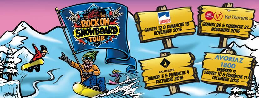 Le ROCK ON SNOWBOARD TOUR 2016 se plie en 4 cette année !