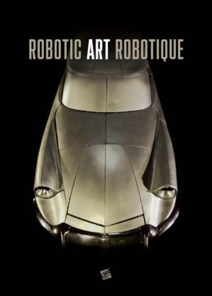 Art robotique - Une exposition présentée par la Cité des sciences et de l'industrie, Paris 8 avril 2014 - 4 janvier 2015
