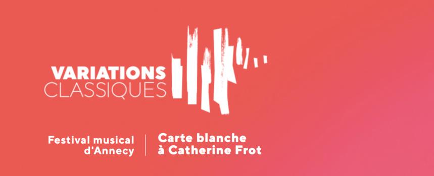 Carte blanche à Catherine Frot pour le premier Festival Variations Classiques.