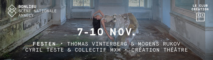 FESTEN, Création Théâtrale et Performance Filmique par CYRiL TESTE & Collectif MXM