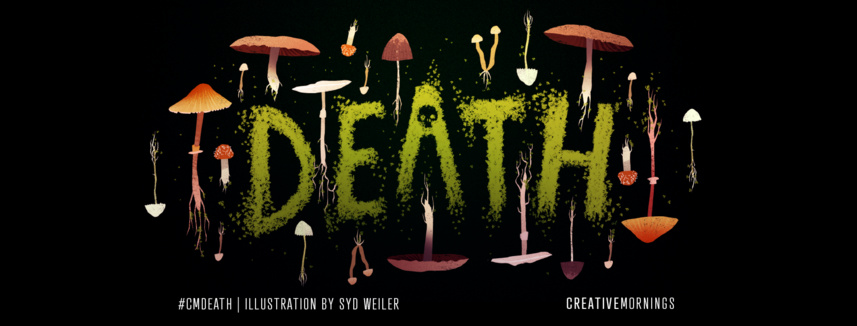 Prochain CreativeMornings vendredi 8h00 ! #DEATH