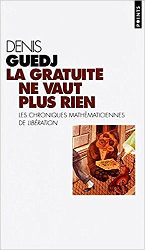 La gratuite ne vaut plus rien - Denis Guedj