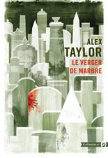 Le verger de marbre - d'Alex Taylor