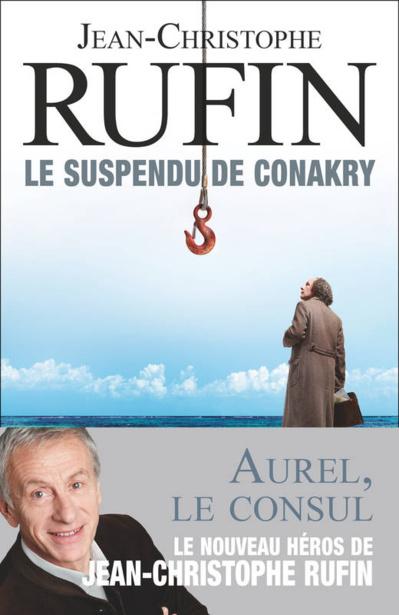 Le suspendu de Conakry de Jean-Christophe Rufin chez Flammarion