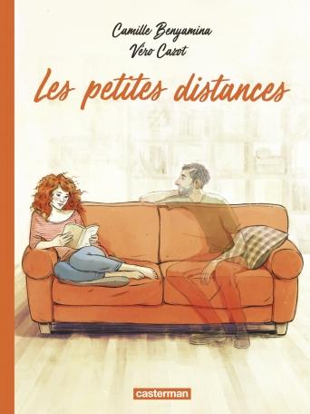 """""""Les petites distances"""" de Véronique Cazot (Scénario) /Camille Benyamina (Dessin, Couleurs)"""