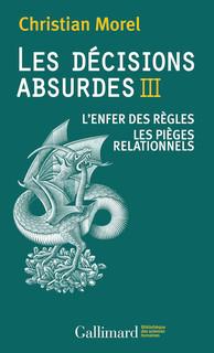 Les décisions absurdes III. Christian Morel (Gallimard)