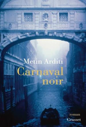 « Carnaval noir » de Metin Arditi, Un roman policier bizarrement musical