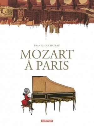 """""""Mozart à Paris"""" de Frantz Duchazeau chez Casterman"""