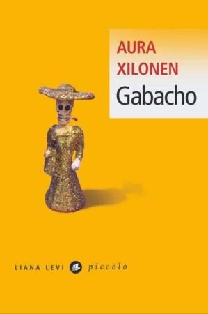 « Gabacho » de Aura Xilonen chez Liana Levi éditions