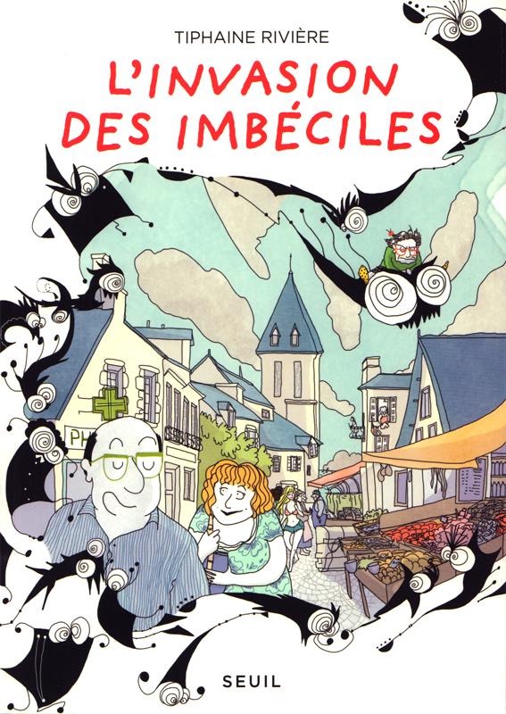 « L'invasion des imbéciles » de Tiphaine Rivière aux éditions du Seuil