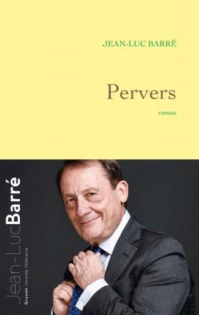 « Pervers » de Jean-Luc Barré (Grasset)