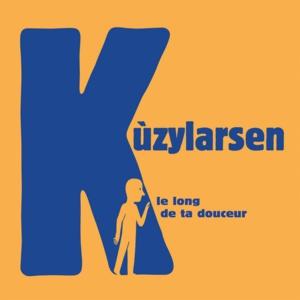 Le nouvel album de Kuzylarsen - Le long de ta douceur