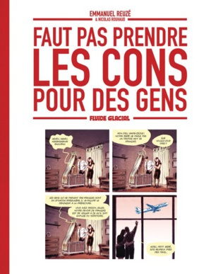 """""""Faut pas prendre les cons pour des gens"""" d'Emmanuel Reuzé et Nicolas Rouhaud"""