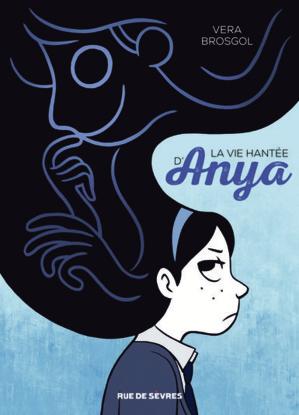 """""""La vie hantée d'Anya"""" par Vera Brogsol"""
