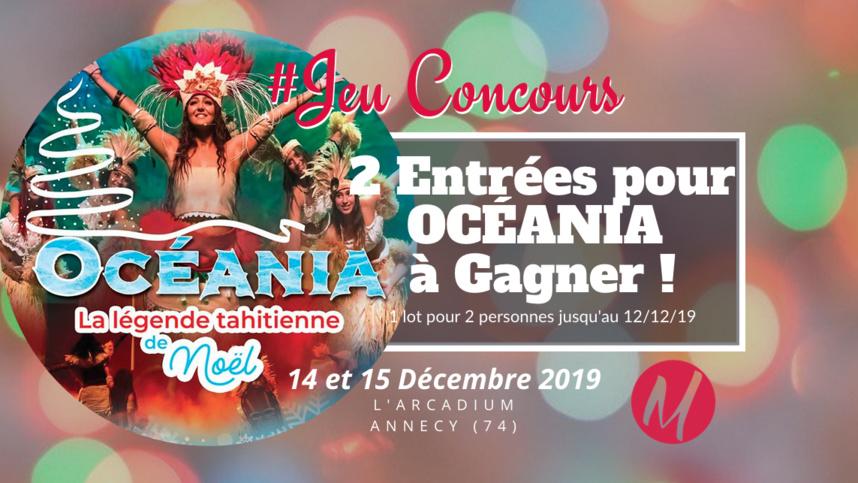 #JEUCONCOURS / 2 Entrées pour OCÉANIA à gagner @l'Arcadium Annecy le 14-15 Décembre  !