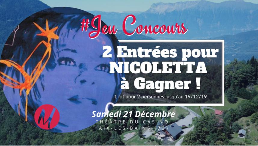#JEUCONCOURS / 2 Entrées pour NICOLETTA à gagner @Théâtre du Casino Aix-les-Bains le 21 Décembre !