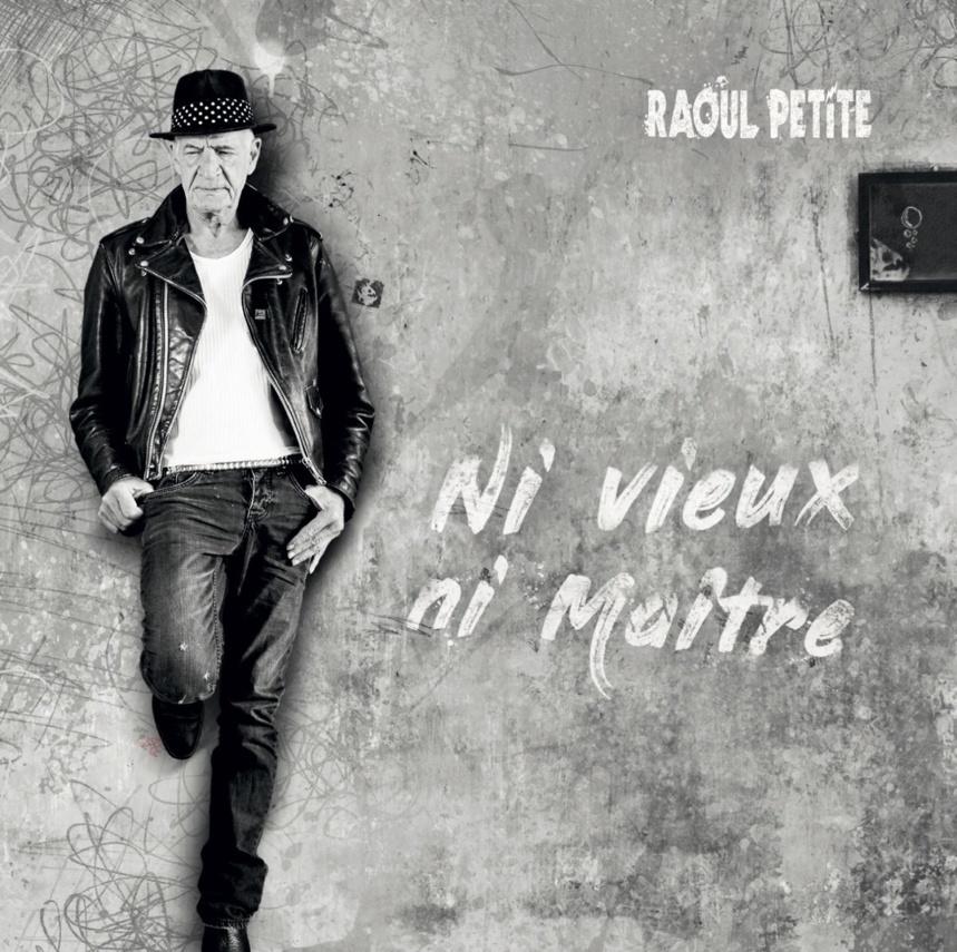 "Raoul Petite - Christian Picard - "" Ni Vieux Ni Maître """