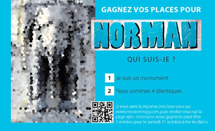 2 Places à Gagner pour NORMAN à Aix les bains !