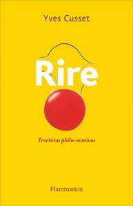 """Yves Cusset """"Rire"""" chez flamarion"""