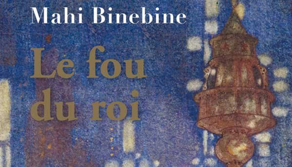 """Livre """"Le fou du roi"""" de Mahi Binebine"""