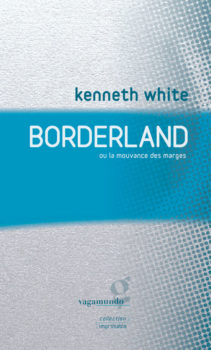 Kenneth White: placer les marges au centre