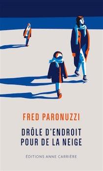 Fred Paronuzzi « Drôle d'endroit pour de la neige »