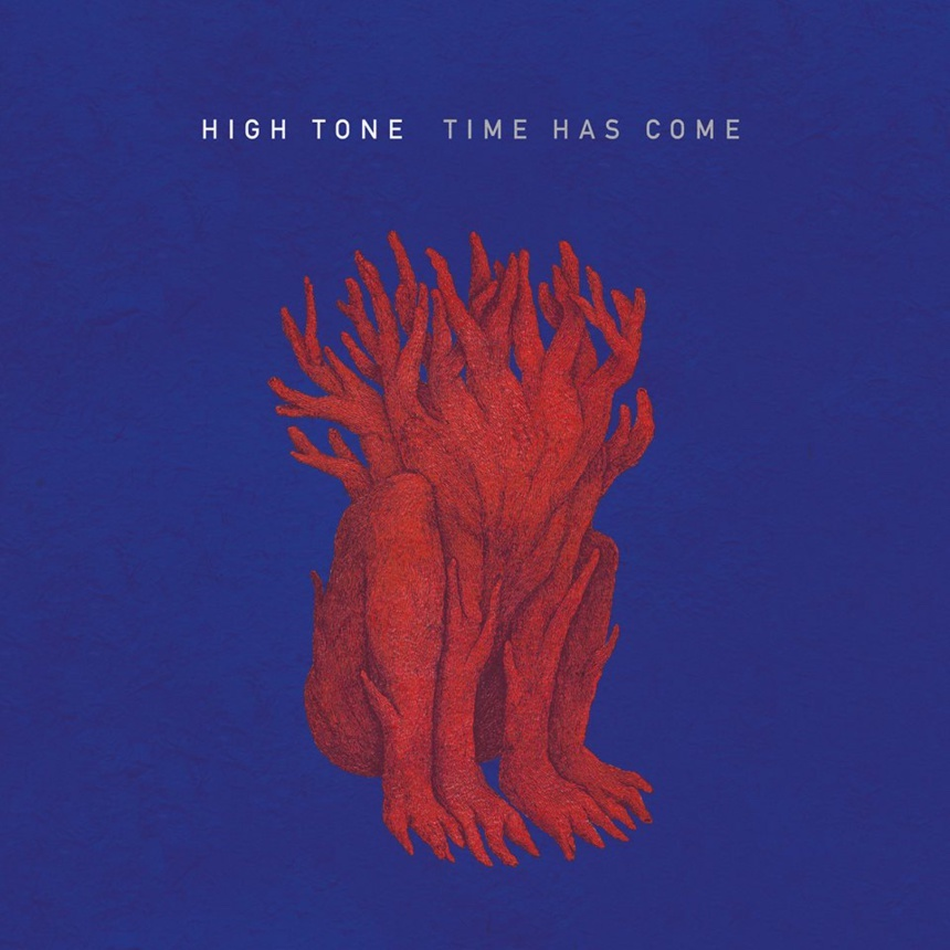 High Tone « Time Has Come »