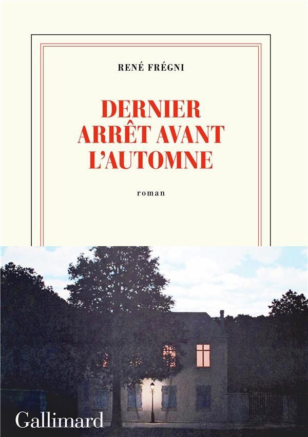 « Dernier arrêt avant l'automne » de René Frégni chez Gallimard