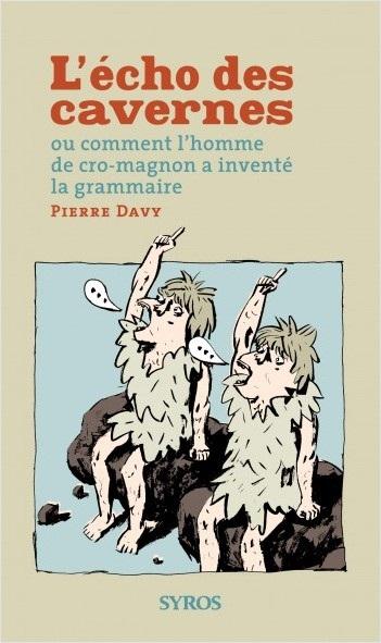 """""""L'écho des cavernes"""" de Pierre Davy ©DR"""