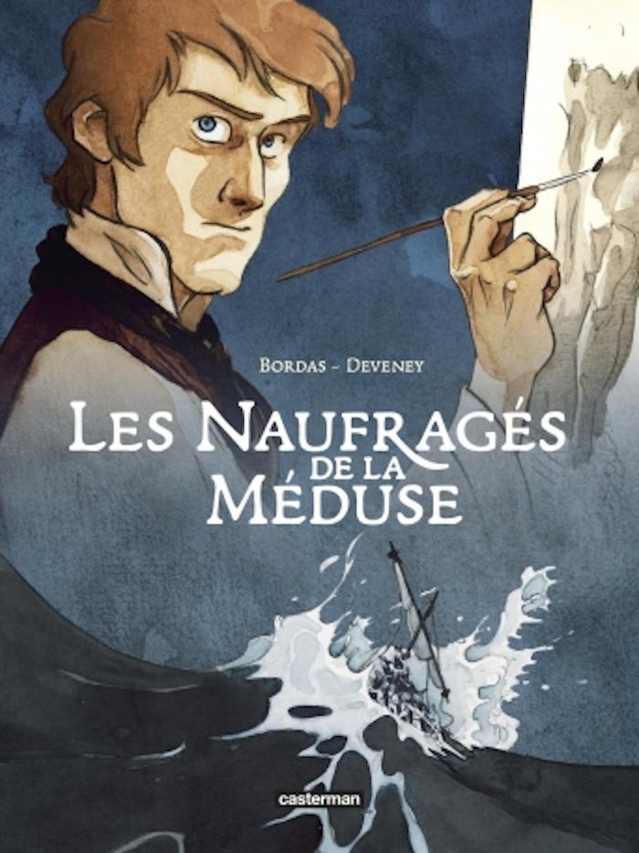 """""""Les Naufragés de La Méduse"""" de Jean-Sébastien Bordas et Jean-Claude Deveney aux éditions Casterman"""