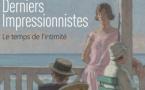 """Exposition """"Derniers Impressionnistes"""" Le temps de l'Intimité"""