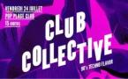 CLUB COLLECTIVE - Ven 24 Juillet au Pop Plage Annecy