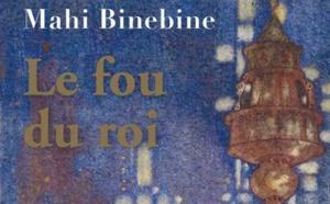 Le fou du roi de Mahi Binebine, chez Stock