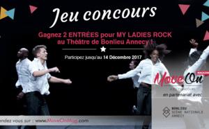 JEU CONCOURS TERMINÉ : Gagnez 2 ENTRÉES pour MY LADIES ROCK au Théâtre de Bonlieu Annecy !