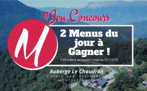 #JEUCONCOURS / 2 menus du jour à gagner @AubergeLeChaudron-Montsapey  !