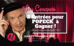 #JEUCONCOURS / 2 Entrées pour POPECK à gagner @Salle Pierre Lamy Annecy le jeudi 21 novembre  !