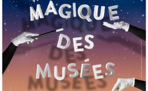 Nuit des musées, la magie le temps d'un week-end !